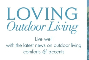 Loving Outdoor Living Magazine by Outdoor Living Brands